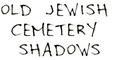 old jewish cemetery shadows