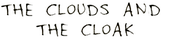 the clouds and the cloak